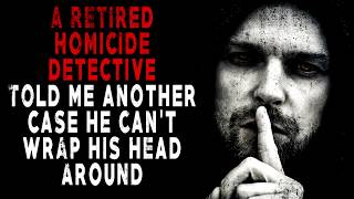 """""""A Homicide Detective, Told Me Another Case""""   CreepyPasta Storytime"""