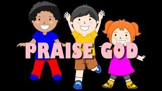 PRAISE GOD (SONG FOR CHILDREN) - Psalty Kids Praise