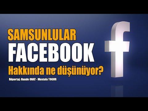 Samsunlular Facebook hakkında ne düşünüyor?