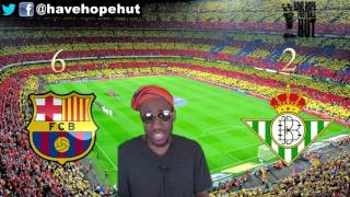 Barcelona vs  Real Betis Post Match Analysis Review (6-2) La Liga aka CATALAN LUBRICATION