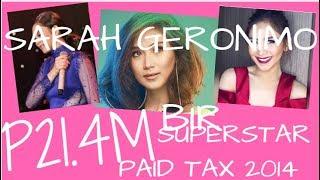 SARAH GERONIMO-BIR SUPERSTAR-P21.4M PAID  INCOME TAX IN 2014