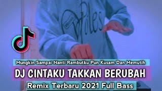 Download DJ CINTAKU TAKKAN BERUBAH | Remix Tiktok Viral Terbaru 2021 Full Bass