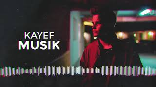 KAYEF - Musik (OFFICIAL AUDIO)