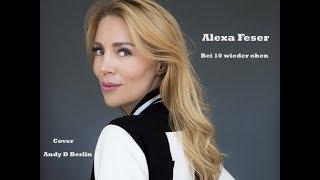Bei 10 wieder oben - Alexa Feser (cover/live Andy D Berlin)