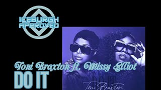 "ICEBURGH APPROVED: Toni Braxton ft. Missy Elliot ""Do It"" Single REACTION & REVIEW"