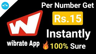Per Number Get Rs.15 Instantly||100% Sure||wibrate App||mera TECH mahan🔥