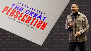 THE BEGINNING OF THE GREAT PERSECUTION [WHY YOU MUST NEVER BE SILENT] | by Prophet Lovy L. Elias