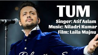 Tum by Atif Aslam Mp3 Song Download