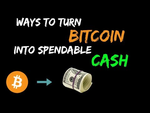 How to turn your BITCOIN into spendable CASH     Best bitcoi