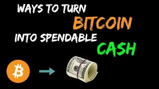 How to turn your BITCOIN into spendable CASH     Best bitcoin debit cards