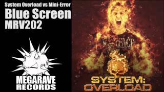 System Overload vs Mini Error - Blue Screen