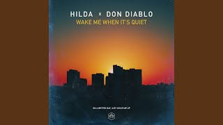 Play Wake Me When It's Quiet (with Don Diablo)