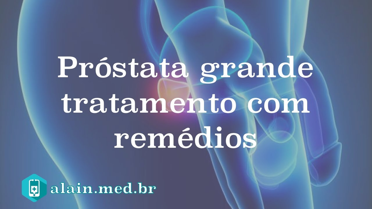 remedio natural para prostata grande