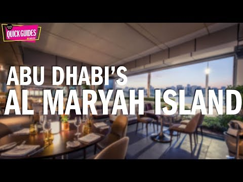 The best things to do on Al Maryah Island (2019)