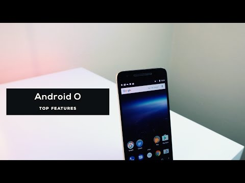 Top 5 Android O features - One Month Later