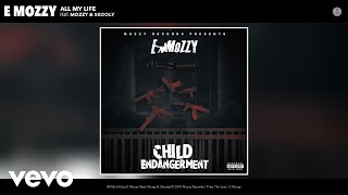 E Mozzy - All My Life (Audio) ft. Mozzy, Skooly
