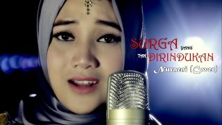 Video Surga Yang Tak Dirindukan - Krisdayanti - Nuraeni (Cover) download MP3, 3GP, MP4, WEBM, AVI, FLV Maret 2018
