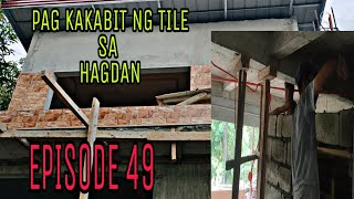 PAG KAKABIT NG TILE SA HAGDAN UPDATE EPISODE 49 May 8, 2021