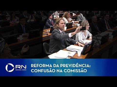 Reforma da Previdência: confusão na comissão da Câmara
