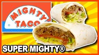 Mighty Taco • The Super MIGHTY® Chicken Burrito
