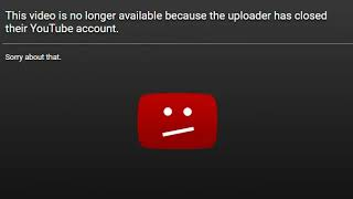 This video is no longer available because the uploader has closed their YouTube account.