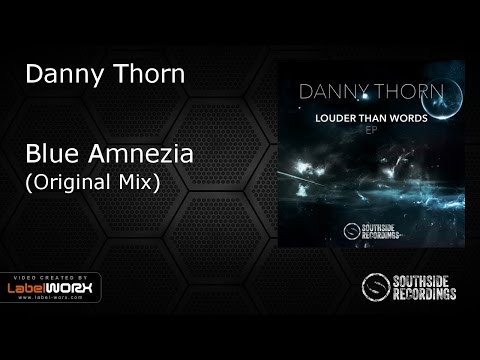 Danny Thorn - Blue Amnesia [Southside Recordings]