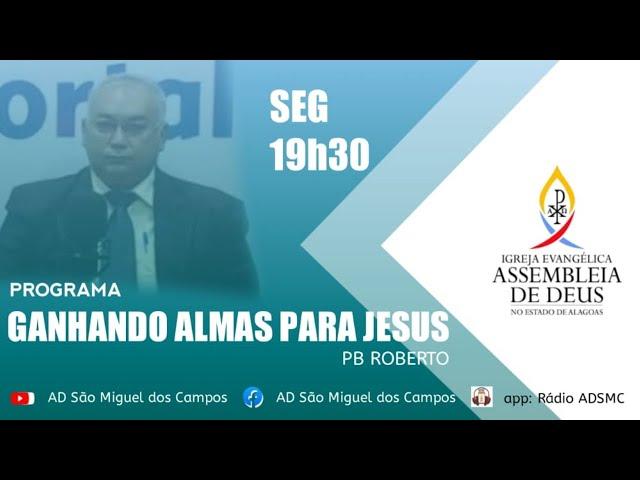 Programa Ganhando Almas para Jesus - 26/07/2021