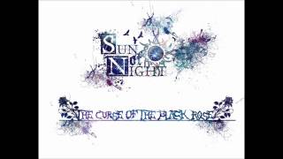 Sun Of Night - The Curse Of The Black Rose