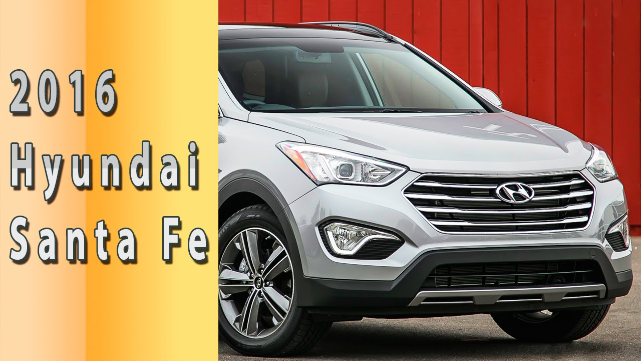 2016 Hyundai Santa Fe Review: Features And What to Look For When ...