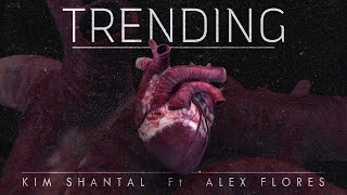 TRENDING - KIM SHANTAL FT. ALEX FLORES (video lyric)