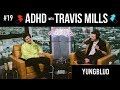 THE BEST YUNGBLUD INTERVIEW EVER | ADHD w/Travis Mills #19