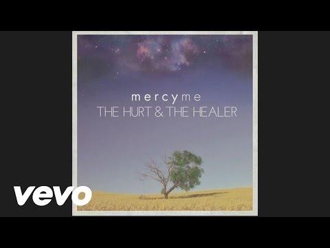 MercyMe - The Hurt & The Healer (Pseudo Video)