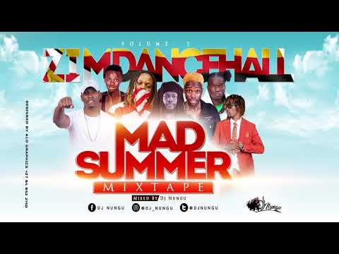 Zim Dancehall Mad Summer 2020 Mixtape By Dj Nungu March 2020