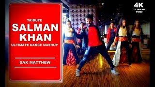 Salman Khan Tribute Ultimate Dance Mashup | Muddasar Khan | Dax Matthew | 4k ULTRA D