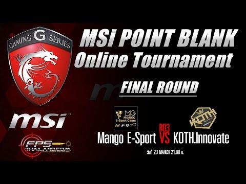 msi Point Blank Tournament #1 Final - Mango E-Sport vs KOTH.Innovate