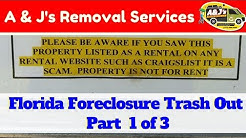 Florida Foreclosure Trash Out - Part 1 of 3