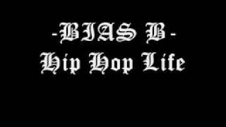 Video BIAS B - Hip Hop Life download MP3, 3GP, MP4, WEBM, AVI, FLV Juli 2018
