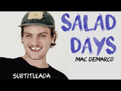 Mac DeMarco - Salad Days ( Subtitulada al español / Lyrics )