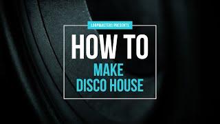 How to make Disco House Tutorial with Nu-Disco Ft Bashiri Johnson