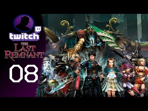 Let's Play The Last Remnant - (From Twitch) - Part 8 - Someone Dies!