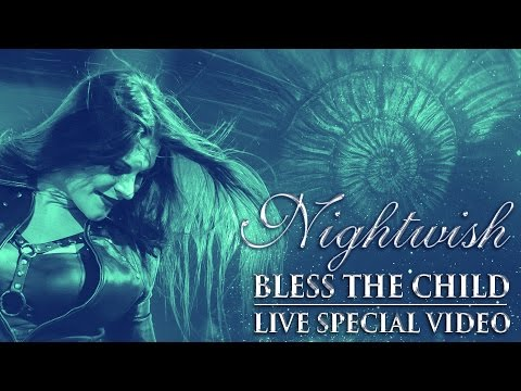 Nightwish - Bless the Child (Live Special Video)
