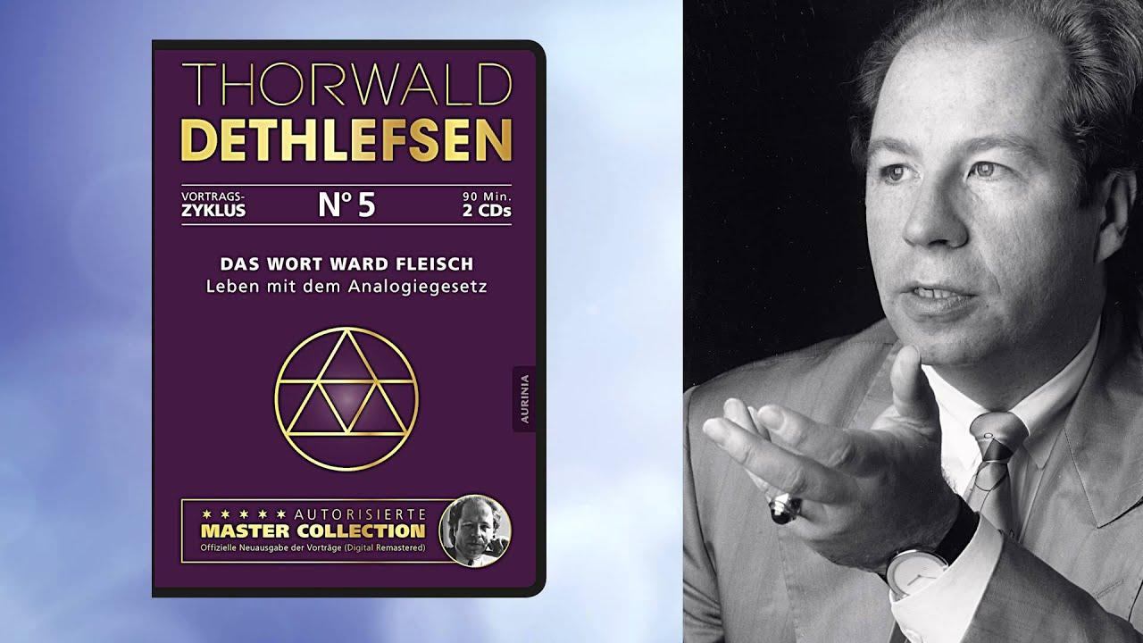 Thorwald Dethlefsen: Das Wort ward Fleisch - Leben mit dem