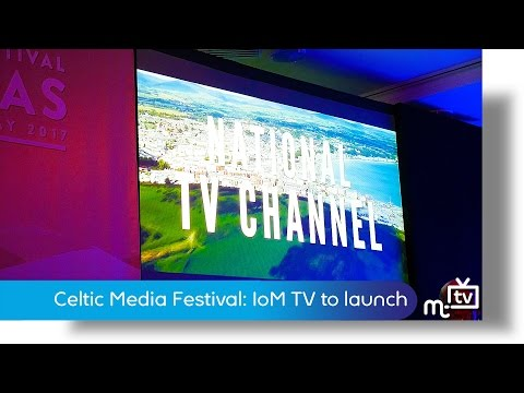 Celtic Media Festival: Isle of Man TV to launch