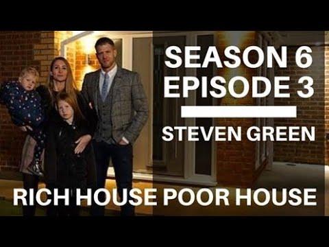 Rich House Poor House | S06E03 | Steven Green | HD |