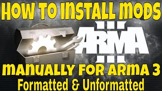 How to install mods manually for Arma 3 - (Formatted & Unformatted Mods) - (Arma 3 Tutorial)