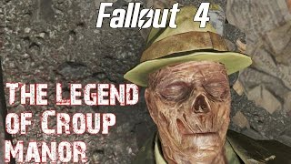 Fallout 4- The Legend of Croup Manor