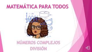 NÚMEROS COMPLEJOS- OPERACIONES PARTE 2 - PRIMER AÑO