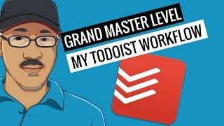 How I Use Todoist At the Grand Master Level