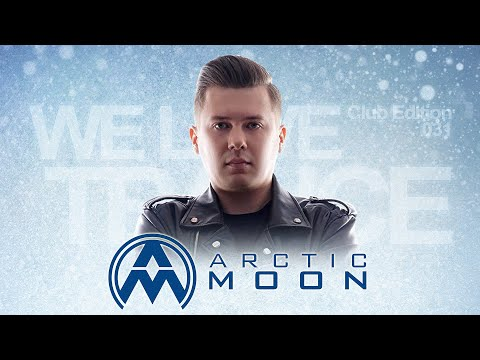 Arctic Moon - We Love Trance CE 031 - Nitrous Oxide B-Day Party (26-01-2019 - Base Club - Poznan)