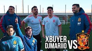 xBuyer & DjMariio VS SELECCIÓN ESPAÑOLA [RETOS DE FÚTBOL]